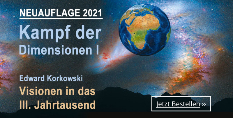 Neuauflage: Edward Korkowski - Kampf der Dimensionen 1 Visionen in das III. Jahrtausend
